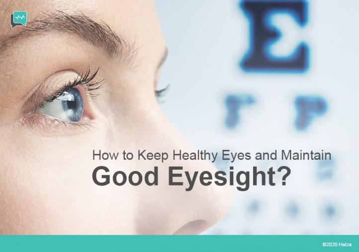 How to keep your eyes healthy and maintain good eyesight?