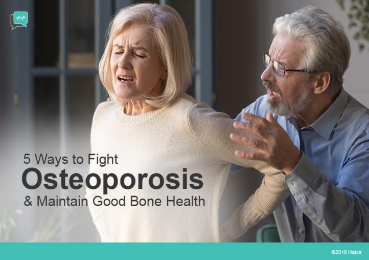 5 Ways To Fight Osteoporosis & Maintain Good Bone Health