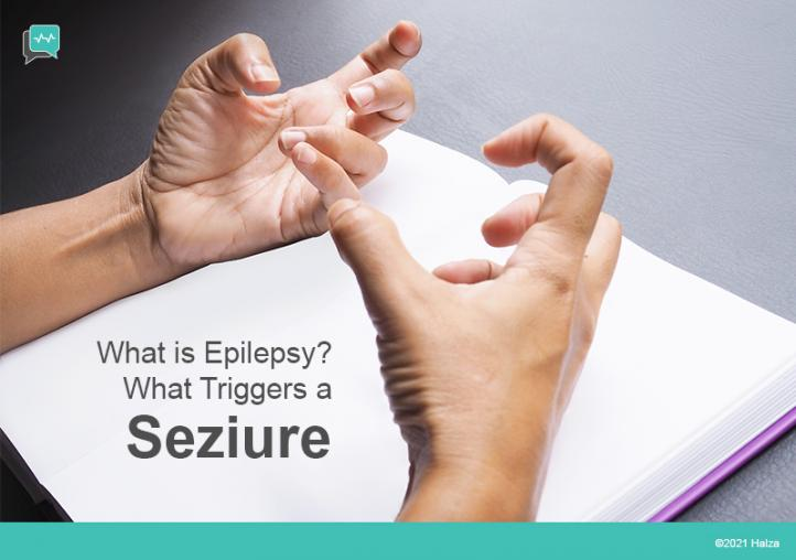What Is Epilepsy? What Triggers A Seizure?