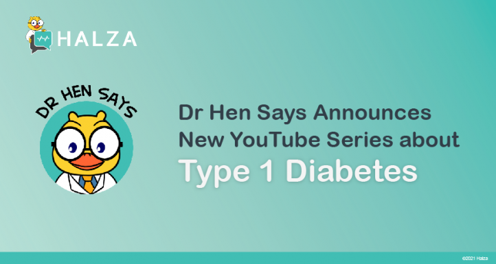 Dr Hen Says Announces New YouTube Series about Type 1 Diabetes