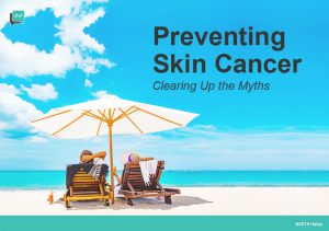 Preventing Skin Cancer – Clearing Up the Myths