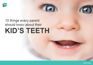10 Things Every Parent Should Know About Their Kids' Teeth