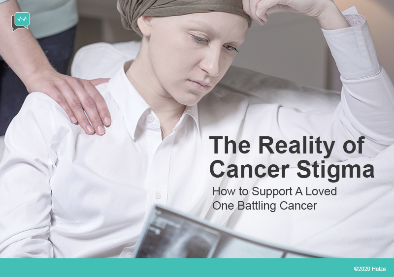 cancer stigma support loved one halza digital healthcare