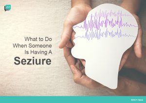 What to Do When Someone Is Having A Seizure?