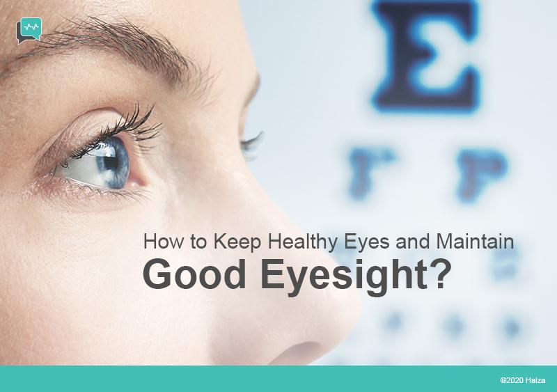 how to keep healthy eyes and maintain good eyesight tips guide halza digital health