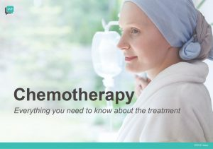 Chemotherapy: Everything You Need to Know About the Treatment